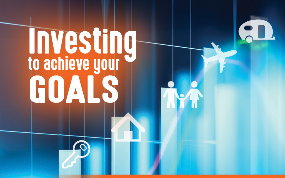 Investing to achieve your goals