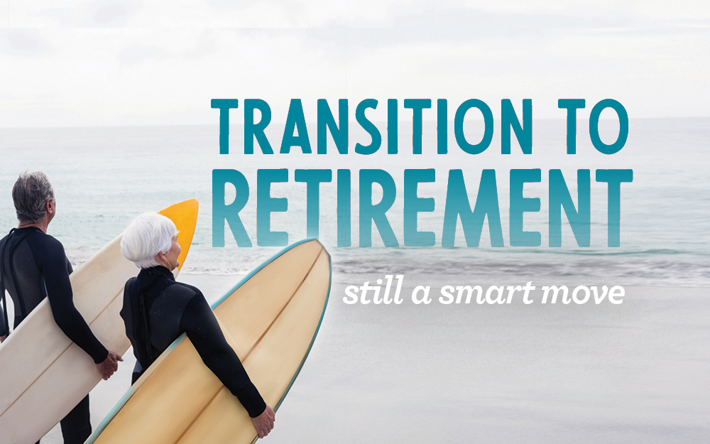 Transition to retirement still a smart move